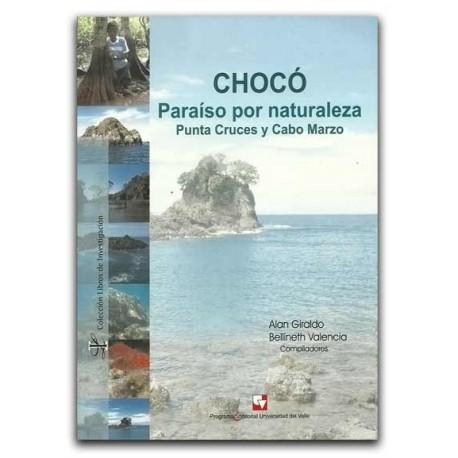 Chocó. Paraíso por naturaleza. Punta Cruces y Cabo Marzon – Alan Giraldo y Bellineth Valencia – Universidad del Valle