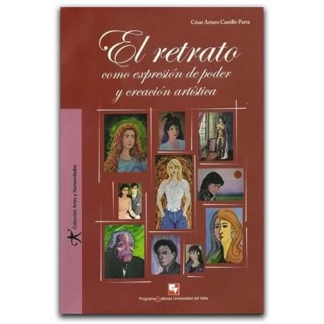 El retrato como expresión de poder y creación artística – César Arturo Castillo Parra – Universidad del Valle