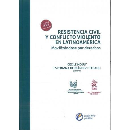 Resistencia civil y conflicto violento en Latinoamérica: movilizándose por derechos