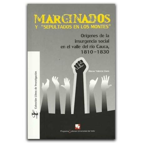 """Marginados y """"sepultados en los montes"""" – Alonso Valencia Llano – Universidad del Valle"""