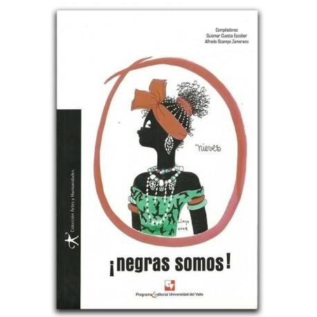 Libro ¡Negras somos!, editorial Universidad del Valle