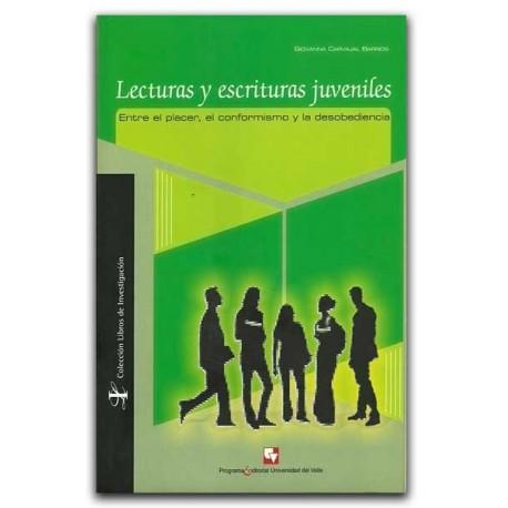Lecturas y escrituras juveniles. Entre el placer, el conformismo y la desobediencia – Giovanna Carvajal Barrios – U del Valle