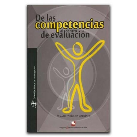 De las competencias al centro de evaluación – Álvaro Enríquez Martínez – Universidad del Valle