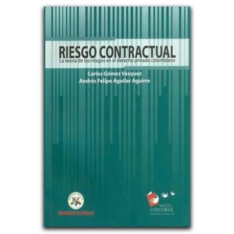 Riesgo contractual. La teoría de los riesgos en el derecho privado colombiano – Universidad de Medellín