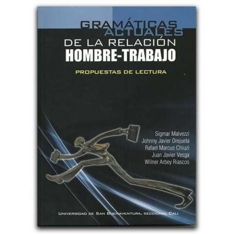 Gramáticas actuales de la relación hombre – Trabajo – Universidad de San Buenaventura (seccional Cali)