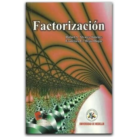 Factorización – Rafael A. Álvarez Jiménez y Francisco G. Mejía Duque - Universidad de Medellín