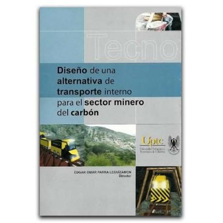 Diseño de una alternativa de transporte interno para el sector minero del carbón – Édgar Omar Parra Leguízamon – UPTC