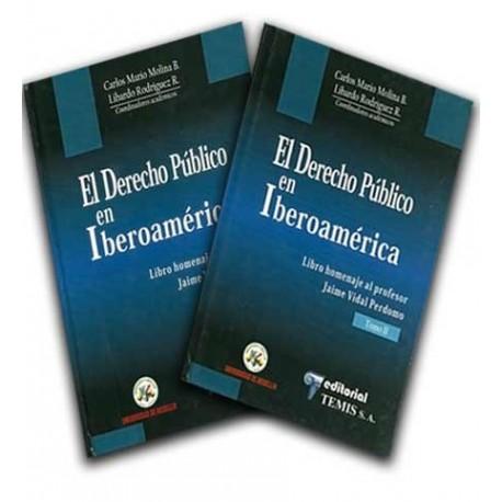 El derecho público en Iberoamérica. Libro homenaje al profesor Jaime Vidal Perdomo. Tomos I y II – Universidad de Medellín