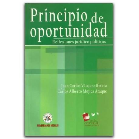 Principio de oportunidad. Reflexiones jurídico políticas – Universidad de Medellín