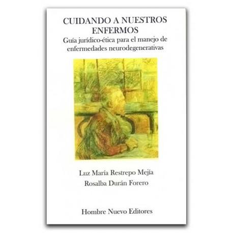Cuidando a nuestros enfermos – Luz María Restrepo Mejía y Rosalba Durán Forero – Hombre Nuevo Editores