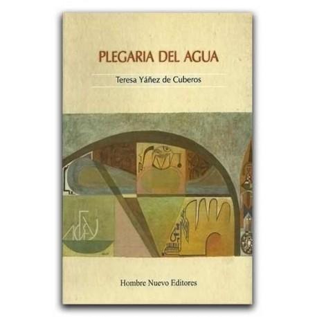 Plegaria del agua – Teresa Yáñez de Cuberos - Hombre Nuevo Editores