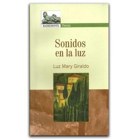 Sonidos en la luz – Luz Mary Giraldo – Hombre Nuevo Editores