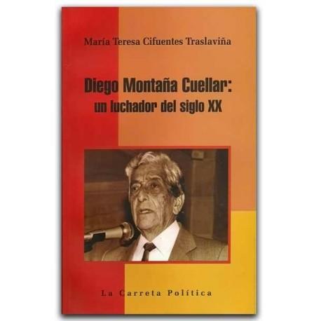 Diego Montaña Cuellar: un luchador del siglo XX