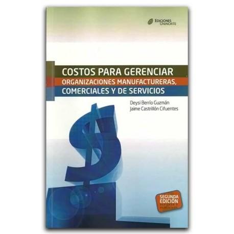 Costos para gerenciar organizaciones manufactureras, comerciales y de servicios – Deysi Berrío Guzmán y Jaime Castrillón Cifuent