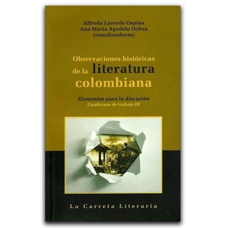 Observaciones Históricas de la Literatura Colombiana – La Carreta Editores