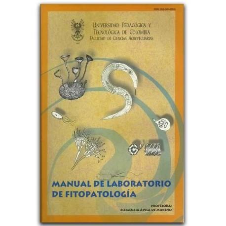 Manual de laboratorio de fitopatología – Clemencia Ávila de Moreno - Universidad Pedagógica y Tecnológica de Colombia, UPTC
