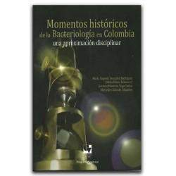 Momentos históricos de la bacteriología en Colombia: una aproximación disciplinar