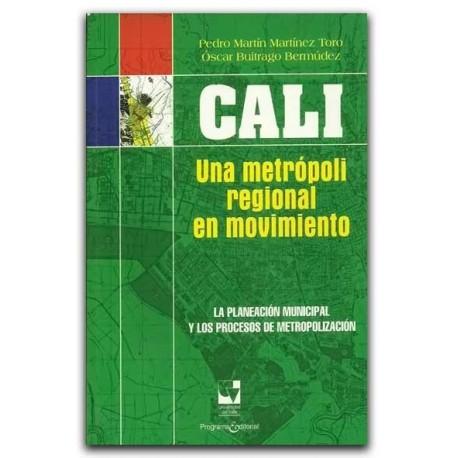 Cali: una metrópoli regional en movimiento – Universidad del Valle