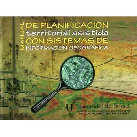 Libro Manual de planificación territorial asistida con sistemas de información geográfica
