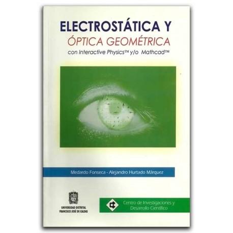Comprar libro Electrostática y óptica geométrica con Interactive Physics y/o Mathcad  - Alejandro Hurtado Márquez y Medardo Fons