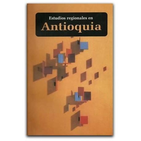 Estudios regionales en Antioquia–César A Hurtado Orozco- La Carreta Editores