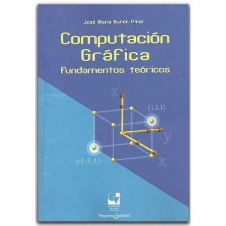 Computación gráfica, fundamentos teóricos- José María Bañon Pinar-Universidad del Valle