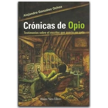 Comprar libro Crónicas de Opio, testimonio sobre el escritor que quería ser gato