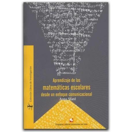 Aprendizaje de las matemáticas escolares desde un enfoque comunicacional- Anna Sfard - Universidad del Valle