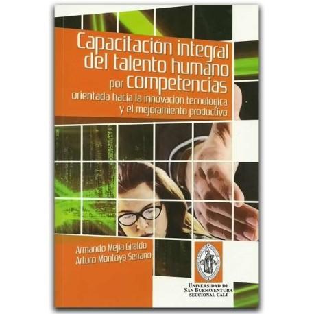 Capacitación del talento humano por competencias, orientada hacia la innovación tecnológica y el mejoramiento productivo.