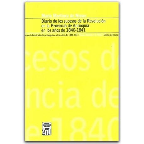 Diario de los sucesos de la Revolución en la Provincia de Antioquia en los años de 1840-1841