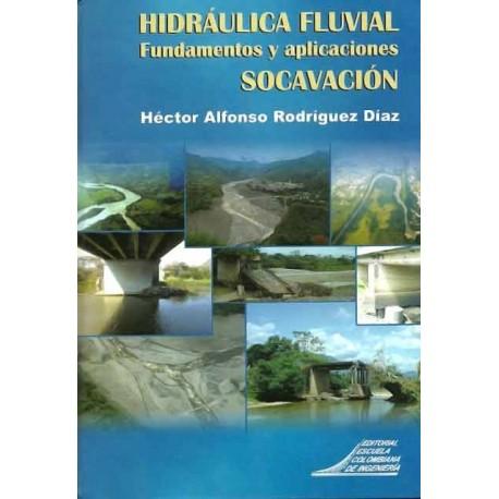 Libro Hidráulica fluvial. Fundamentos y aplicaciones socavación