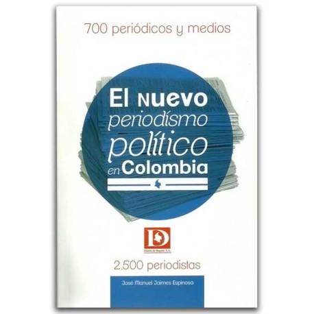 El nuevo periodísmo político en Colombia –José Ignacio Escobar– Hombre Nuevo Editores