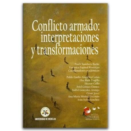Conflicto armado: interpretaciones y transformaciones – Universidad de Medellín