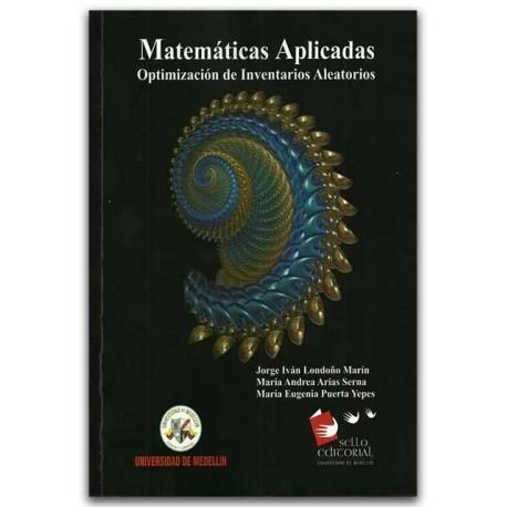 Matemáticas Aplicadas. Optimización de Inventarios Aleatorio – Universidad de Medellín