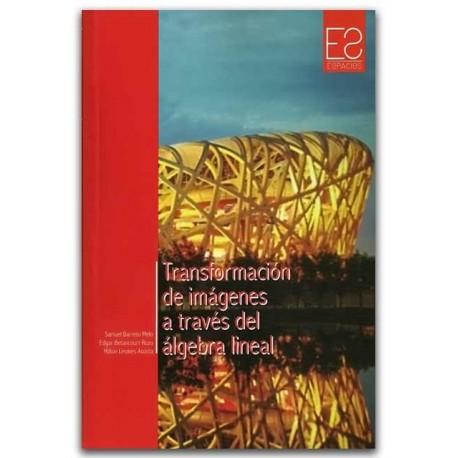Transformación de imágenes a través del álgebra lineal - Universidad Distrital Francisco José de Caldas