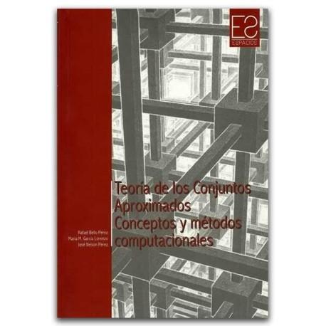 Teoría de los conjuntos aproximados. Conceptos y métodos computacionales - Universidad Distrital Francisco José de Caldas