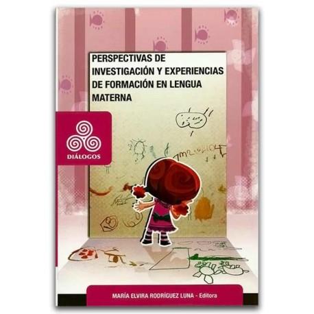 Perspectivas de investigación y experiencias de formación en lengua materna – María Elvira Rodríguez Luna – Universidad Distrita
