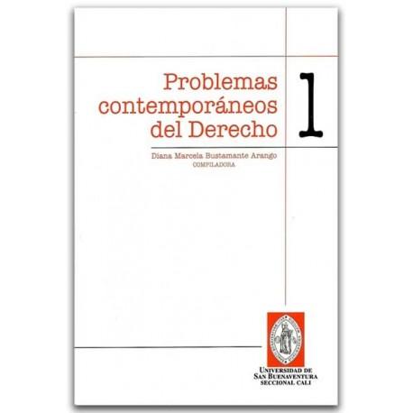 Problemas contemporáneos del derecho. 1- Diana Marcela Bustamante Arango (Compiladora) -Universidad de San Buenaventura Seccion
