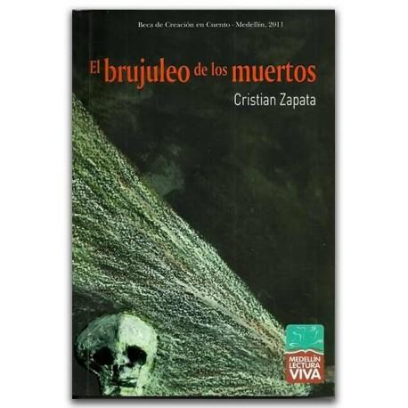 El brujuleo de los muertos – Cristian Zapata - Hombre Nuevo Editores