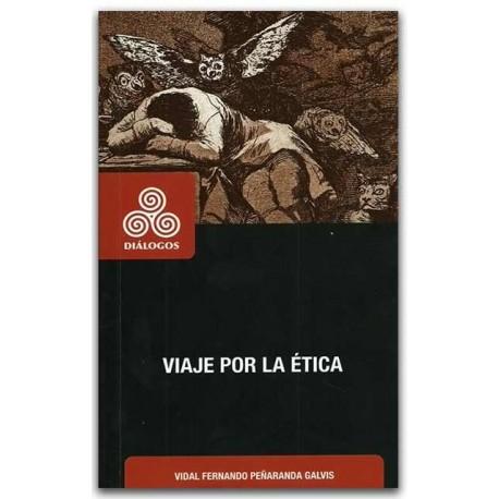 Viaje por la ética – Vidal Fernando Peñaranda Galvis - Universidad Distrital Francisco José de Caldas