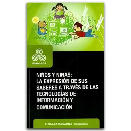 Niños y niñas, La expresión de sus saberes a través de las tecnologías de información y comunicación – Flor Alba Santamaría - U