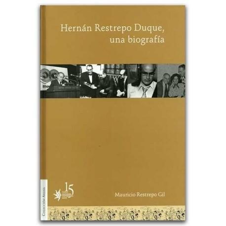 Hernán Restrepo Duque, una biografía – Mauricio Restrepo Gil -Fondo Editorial Universidad EAFIT (Medellín, Colombia)  Meta descr