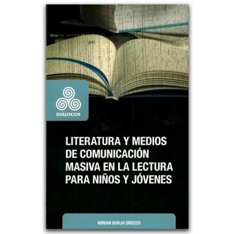 Literatura y medios de comunicación masiva en la lectura para niños y jóvenes - Mirian Borja Orozco - Universidad Distrital Fra