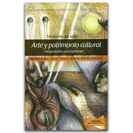 Territorios del saber, Arte y patrimonio cultural inequidades y exclusiones – Universidad del Cauca