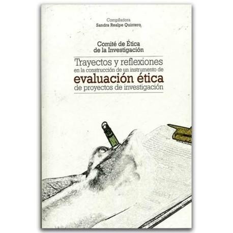 Trayectos y reflexiones en la construcción de un instrumento de evaluación ética de proyecyos de investigación - Sandra Realpe