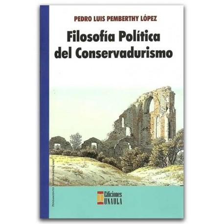 Filosofía política del conservadurismo – Pedro Luis Pemberthy López – Ediciones UNAULA