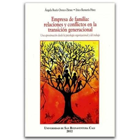 Empresa de familia: Relaciones y conflictos en la transición generacional.