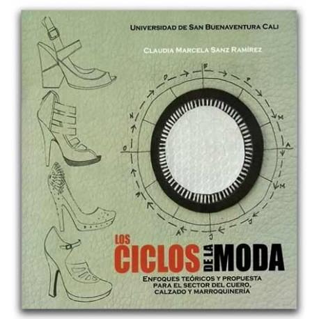 Los ciclos de la moda, enfoque teóricos y propuesta para el sector del cuero, calzado y marroquinería - Claudia Marcela Sanz Ram