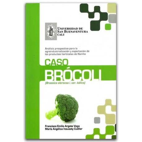 Análisis prospectivo para la agroindustrialización y exportación de los productos hortícolas de Nariño. Caso brócoli - Universid