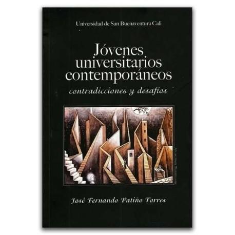 Jóvenes universitarios contemporáneos, contradicciones y desafíos - José Fernando Patiño Torres - Universidad de San Buenaventur